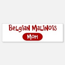 Belgian Malinois mom Bumper Bumper Bumper Sticker