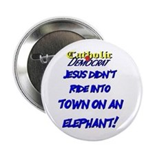 Jesus didn't ride an elephant Button
