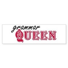 Grammar Queen Bumper Bumper Sticker