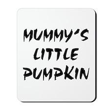 MUMMY'S LITTLE PUMPKIN! Mousepad