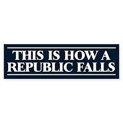 How a Republic Falls Bumper Bumper Sticker