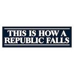 How a Republic Falls Bumper Sticker