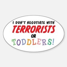 Don't Negotiate Toddlers Oval Bumper Stickers