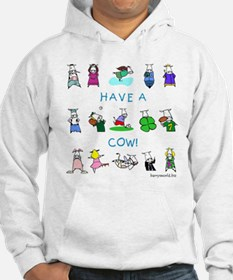 Have a Cow! Hoodie