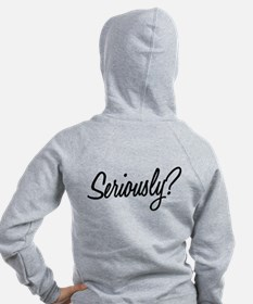 Seriously Zipped Hoodie