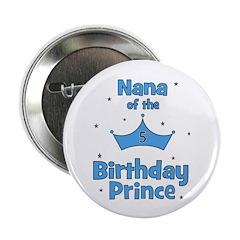 "Nana of the 5th Birthday Prin 2.25"" Button"