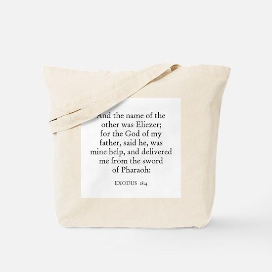 EXODUS  18:4 Tote Bag