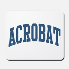 Acrobat Occupation Collegiate Style Mousepad