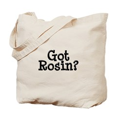 Got Rosin Tote Bag