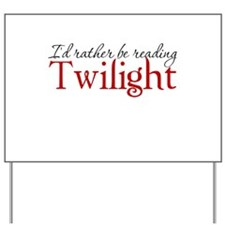 I'd rather be reading Twiligh Yard Sign
