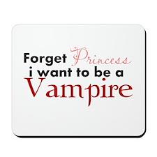 Forget Princess Mousepad