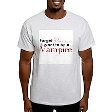 Forget Princess T-Shirt