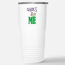 Chicks Dig Me Travel Mug
