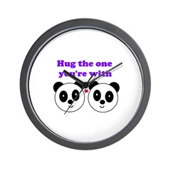 HUG THE ONE YOU'RE WITH Wall Clock