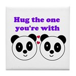 HUG THE ONE YOU'RE WITH Tile Coaster