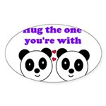 HUG THE ONE YOU'RE WITH Oval Sticker