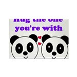 HUG THE ONE YOU'RE WITH Rectangle Magnet (10 pack)