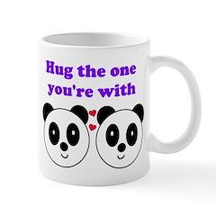 HUG THE ONE YOU'RE WITH Mug