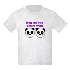 HUG THE ONE YOU'RE WITH T-Shirt