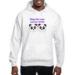 HUG THE ONE YOU'RE WITH Hooded Sweatshirt