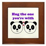 HUG THE ONE YOU'RE WITH Framed Tile