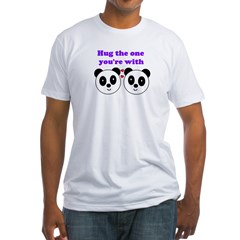 HUG THE ONE YOU'RE WITH Shirt