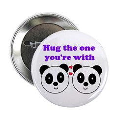 "HUG THE ONE YOU'RE WITH 2.25"" Button"