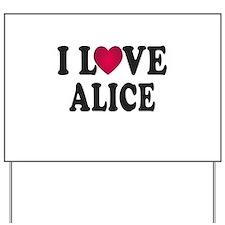 I L<3VE Alice Yard Sign