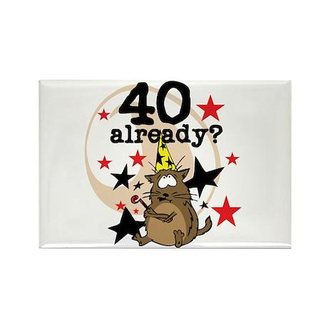 40 Already Birthday Rectangle Magnet