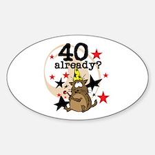 40 Already Birthday Oval Decal