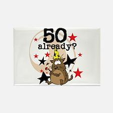 50 Already Birthday Rectangle Magnet