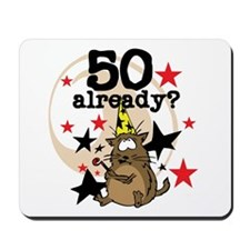 50 Already Birthday Mousepad