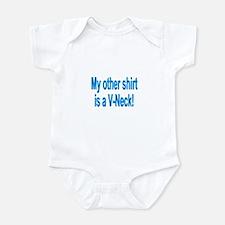"""My other shirt is a V-Neck!"" Infant Bodysuit"