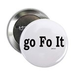 """Go Fo It 2.25"""" Button (100 pack)"""