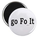 Go Fo It Magnet