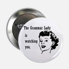 """Grammar Lady is Watching You 2.25"""" Button"""