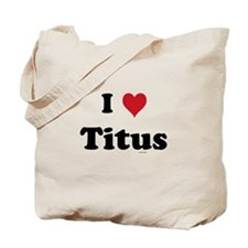 I love Titus Tote Bag