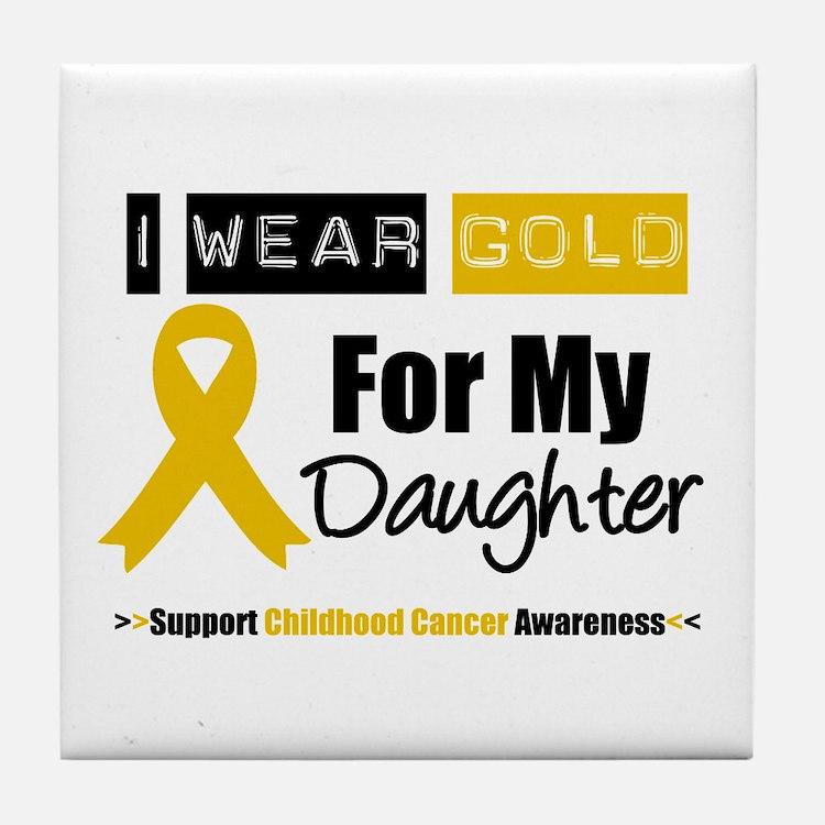 I Wear Gold Daughter Tile Coaster
