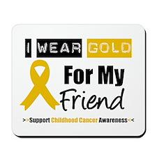 I Wear Gold Friend Mousepad
