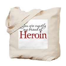 Brand of Heroin Tote Bag