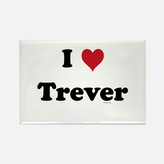 I love Trever Rectangle Magnet