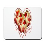 Tulips, Let Love Bloom Mousepad