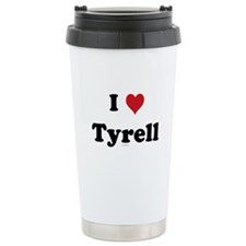 I love Tyrell Travel Mug