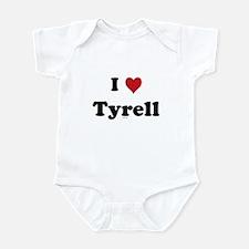 I love Tyrell Infant Bodysuit