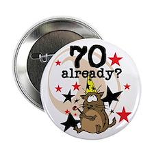 "70 Already Birthday 2.25"" Button"