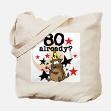 80 Already Birthday Tote Bag