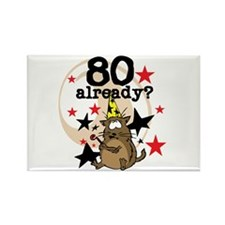 80 Already Birthday Rectangle Magnet