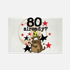 80 Already Birthday Rectangle Magnet