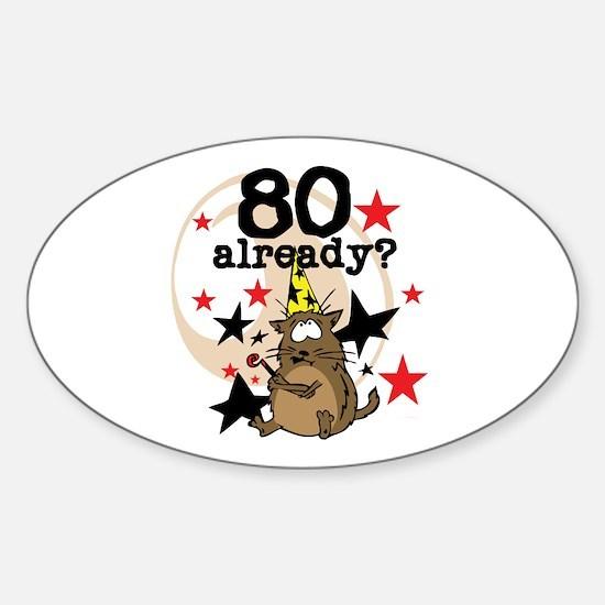 80 Already Birthday Oval Decal