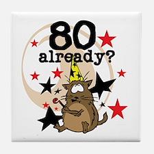 80 Already Birthday Tile Coaster